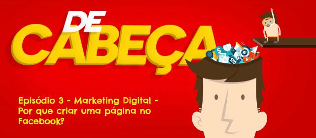 De Cabeça 3 - Marketing Digital - Facebook